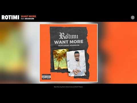 Rotimi (feat. Kranium) - Want More (2017)