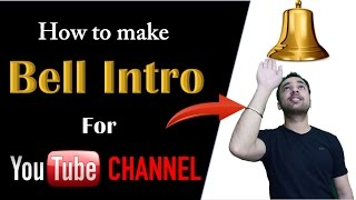 How to make Bell Intro for YouTube channel to increase subscribers   Make more money with YouTube