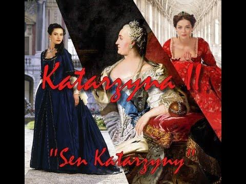 Katarzyna II. [Ekaterina + Catherine the Great] - Sen Katarzyny