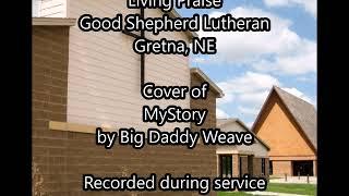 My Story - Cover by Living Praise - Good Shepherd Lutheran, Gretna, Nebraska