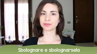 Learn Italian: sbolognare e sbolognarsela