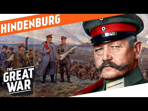 The Hero Of Tannenberg - Paul von Hindenburg I WHO DID WHAT IN WW1?