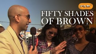 50 Shades of Brown - #BeingNRI