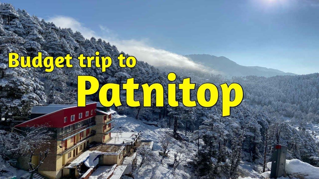 Patnitop hill station   Patnitop tour budget 2021  Patnitop Top tourist places to visit