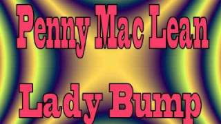 Penny Mac Lean - Lady Bump