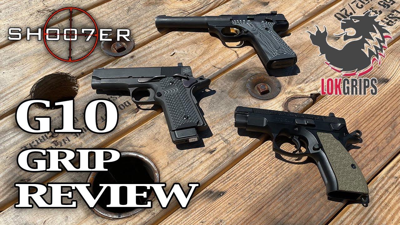 G10 GRIP REVIEW FEATURING LOK GRIPS - SH007ER Reviews