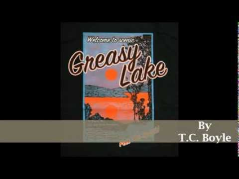"a quest for the boys in greasy lake by t c boyle Discuss the setting of the story greasy lake by t coraghessan boyle t coraghessan boyle's story ""greasy lake"" presents three eighteen and nineteen year old boys looking for mischief at the beginning of the summer vacation after a year of college the please reveal the epiphany at the end of greasy lake."