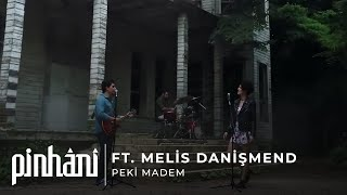 Pinhani ft. Melis Danişmend - Peki Madem Video