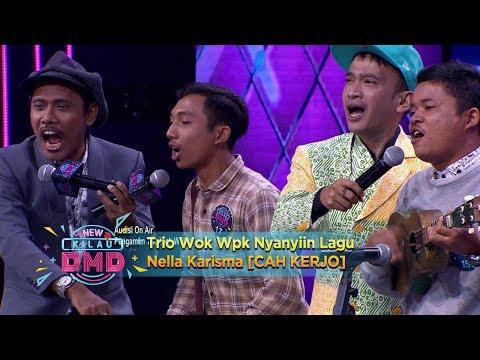 Kompak Banget! Trio Wok Wok Nyanyiin Lagu Nella Karisma [CAH KERJO] - New Kilau DMD (19/12)