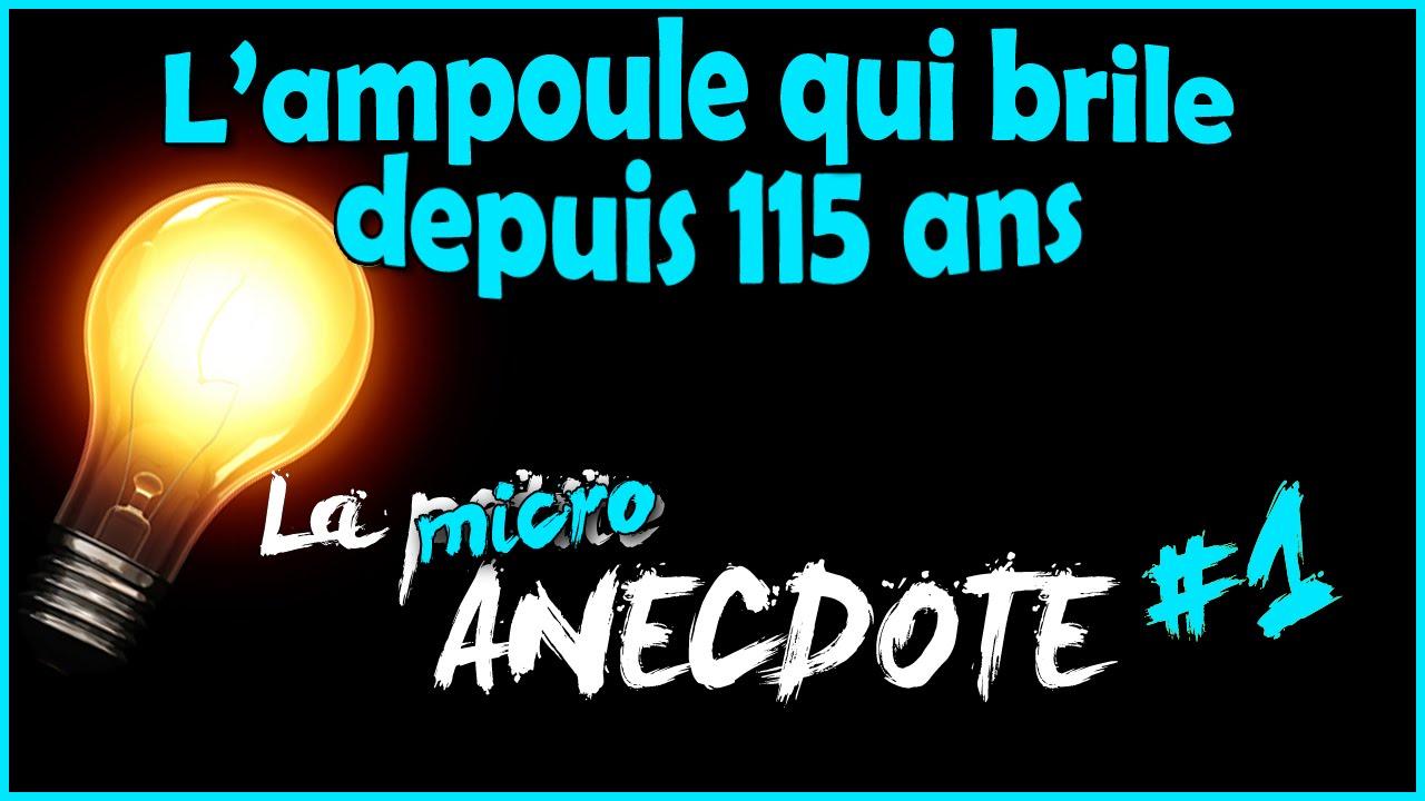 Ampoule De Livermore l'ampoule allumée depuis 115 ans - la micro anecdote #1 - youtube