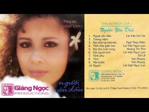 Băng nhạc Người Yêu Dấu - Tiếng hát Ngọc Lan vol 1 | Tình Khúc Trữ Tình Hay Nhất Danh Ca Ngọc Lan