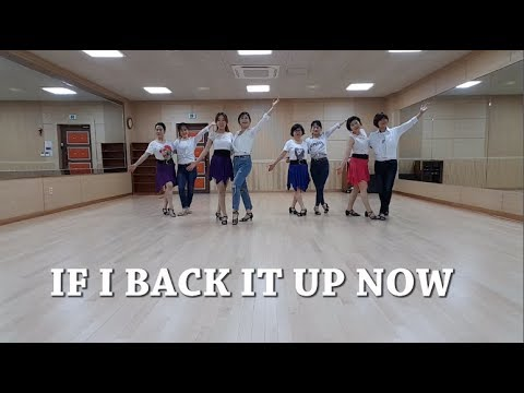 IF I BACK IT UP NOW (Whatcha gonna do) - Line Dance