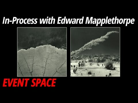 In-Process with Edward Mapplethorpe