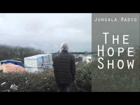 Jungala Radio - The Hope Show - Jeremy Corbyn comes to Calai