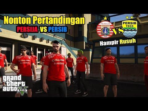 Nonton Pertandingan Persija VS Persib Hampir Rusuh - GTA V MODS INDONESIA