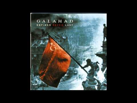Galahad-Empires Never Last