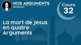Nos arguments Cours 32 - La mort de Jésus en 4 arguments