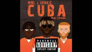 MNL x Senkić - CUBA feat. Crixus (Audio)