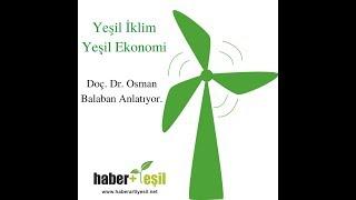 Yeşil İklim Yeşil Ekonomi: Doç. Dr. Osman Balaban sorularımızı cevaplıyor