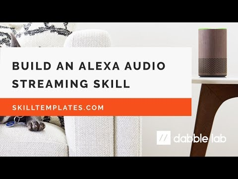 Build an Alexa Audio Streaming Skill - Dabble Lab #96 Mp3