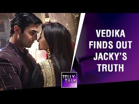 Vedika finds out Jacky is real Sahil | Aap Ke Aa Jane Se