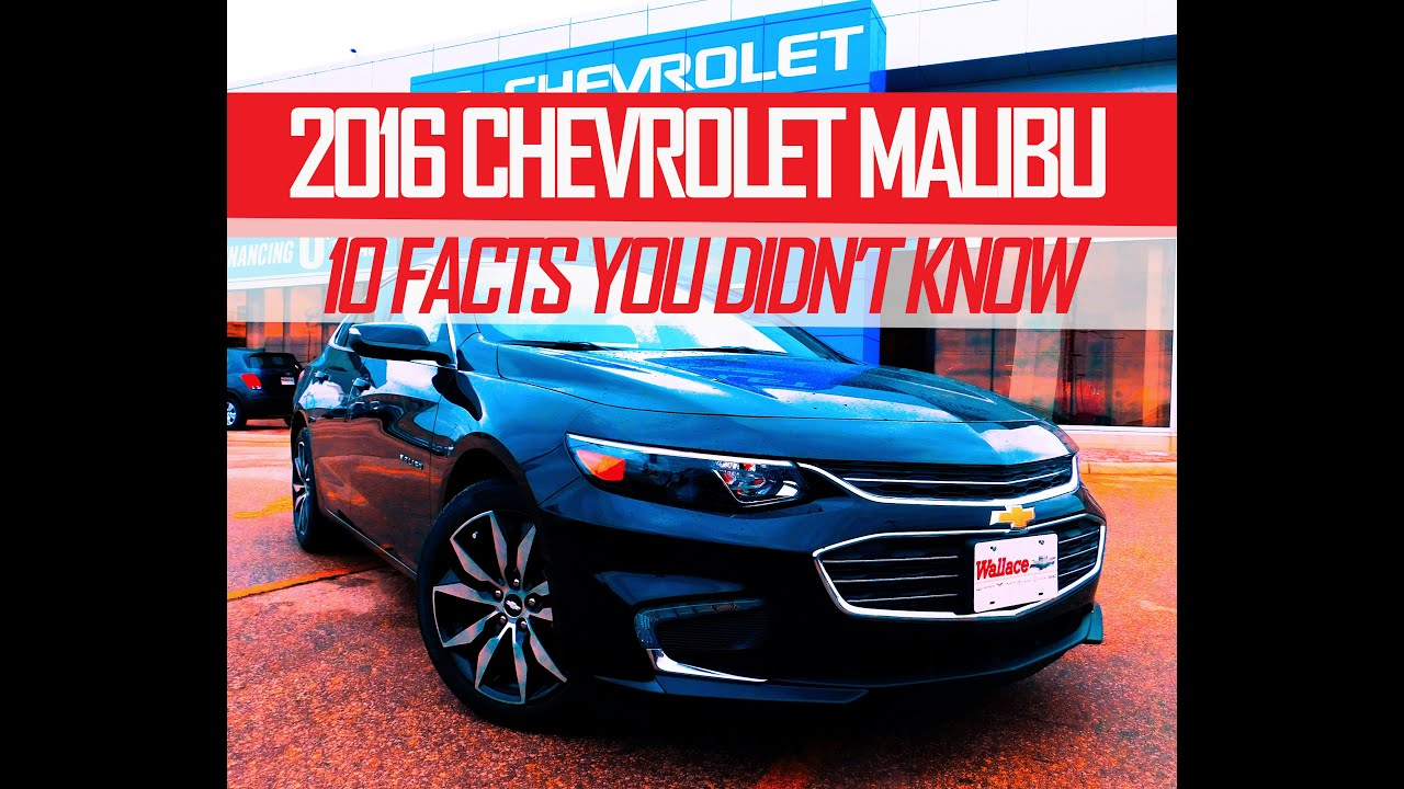 2016 Chevy Malibu 10 Facts You Didn T Know