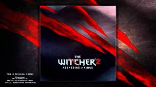 For A Higher Cause - The Witcher 2 Soundtrack