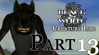 Black & White : Creature Isle - Part 13
