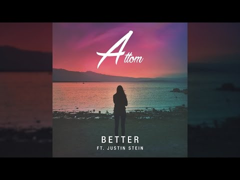 Attom - Better (feat. Justin Stein) [Official]