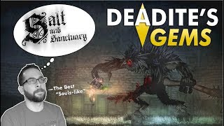 "Deadite's Gems: SALT AND SANCTUARY - The Best ""Souls-like"" Game?"