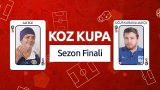 Koz Kupa – Dünya Kupası Genel Değerlendirmesi | Ali Ece & Uğur Karakullukçu