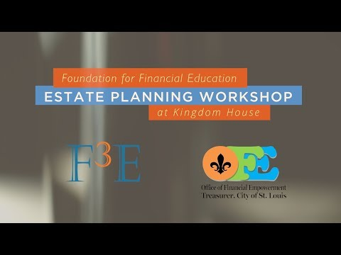 Estate Planning Workshop - The Foundation for Financial Education
