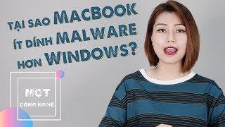 Tại sao MacBook ít dính malware hơn Windows?   Mọt công nghệ   #63