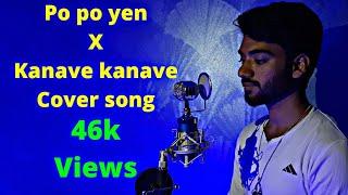 Po po yen & kanave kanave(tamil&hindi) song cover