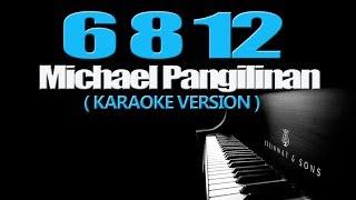 6 8 12 - Michael Pangilinan (KARAOKE VERSION)
