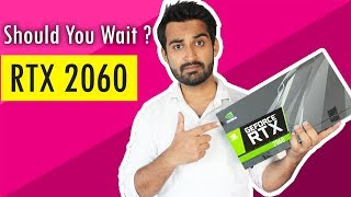 [HINDI] Should You Wait For RTX 2060 ??