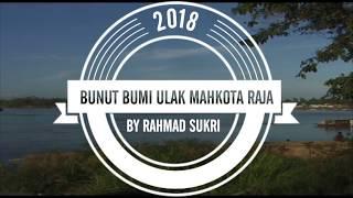 BUNUT BUMI ULAK MAHKOTA RAJA - RAHMAD SUKRI (Video Lirik)