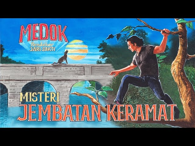 Medok Pendekar Jari Sakti Season 1 - Episode 4: Misteri Jembatan Keramat
