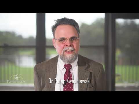 Dr Peter Kwasniewski - Parousia Media Endorsement