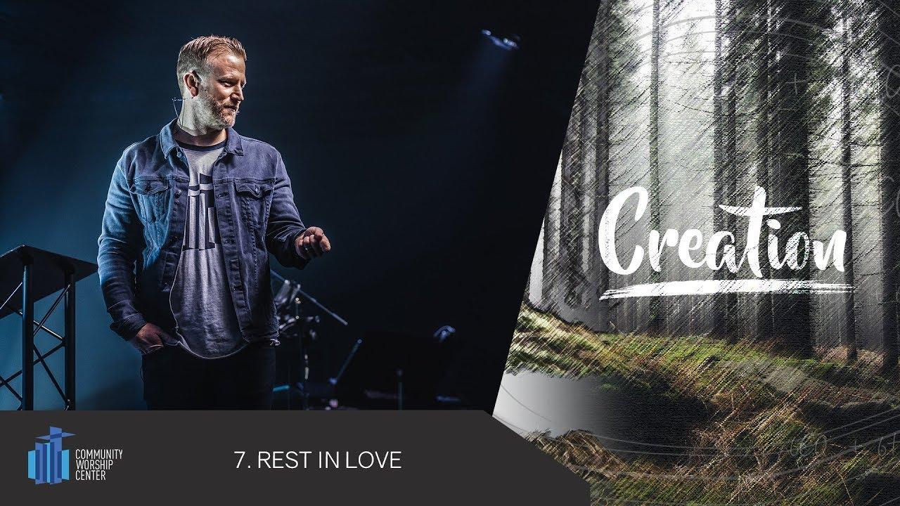 Rest In Love | Creation | Pastor Keith Deal