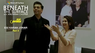 Beneath The Surface | Karan Johar - Part 3