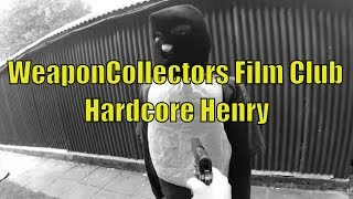 WeaponCollectors Film Club -  Hardcore Henry
