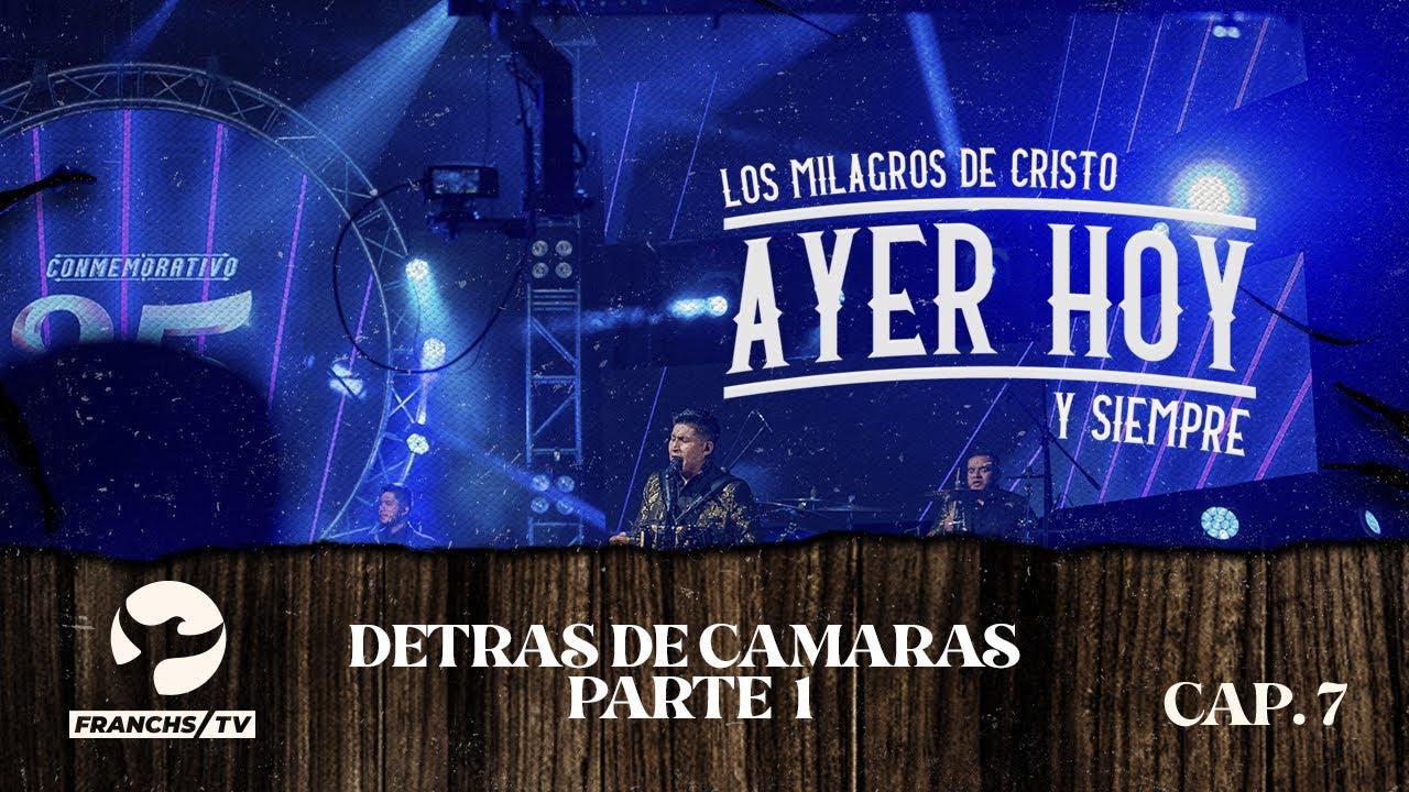 Detrás de Camaras/P1 - Ayer Hoy y Siempre - Los Milagros de Cristo EP.7