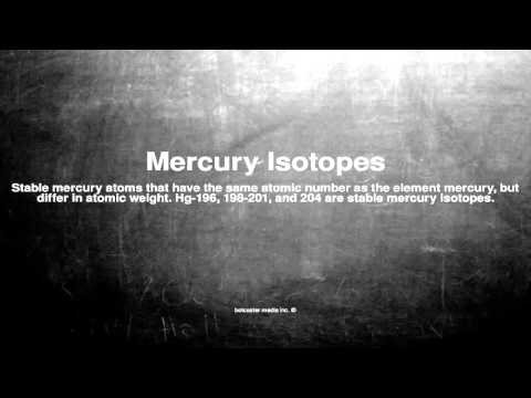 Medical vocabulary: What does Mercury Isotopes mean
