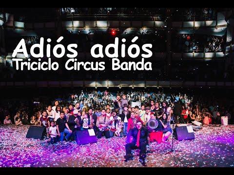 Triciclo Circus Band Adiós Adiós Letra