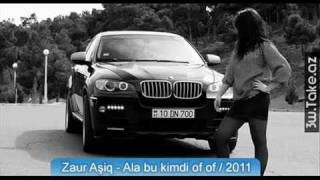 Zaur Asiq - Ala bu kimdi of of 2011.mp4