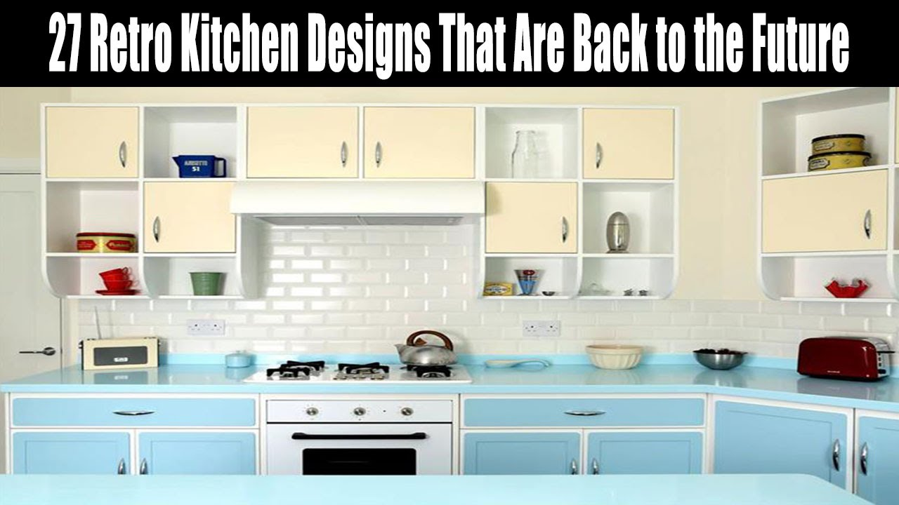 27 Retro Kitchen Designs That Are Back to the Future - YouTube