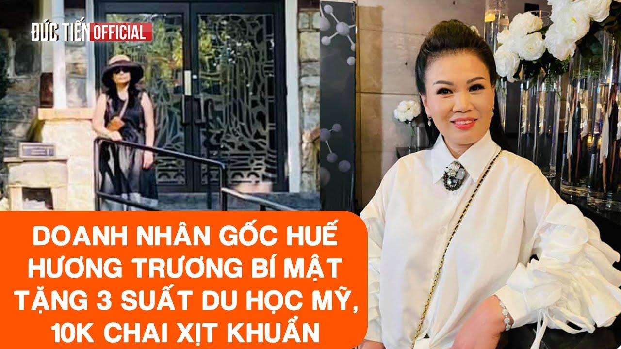 Doanh nhân gốc Huế Hương Trương là ai , vì sao tài trợ toàn phần cho 3 em du học Mỹ và 10K chai xịt
