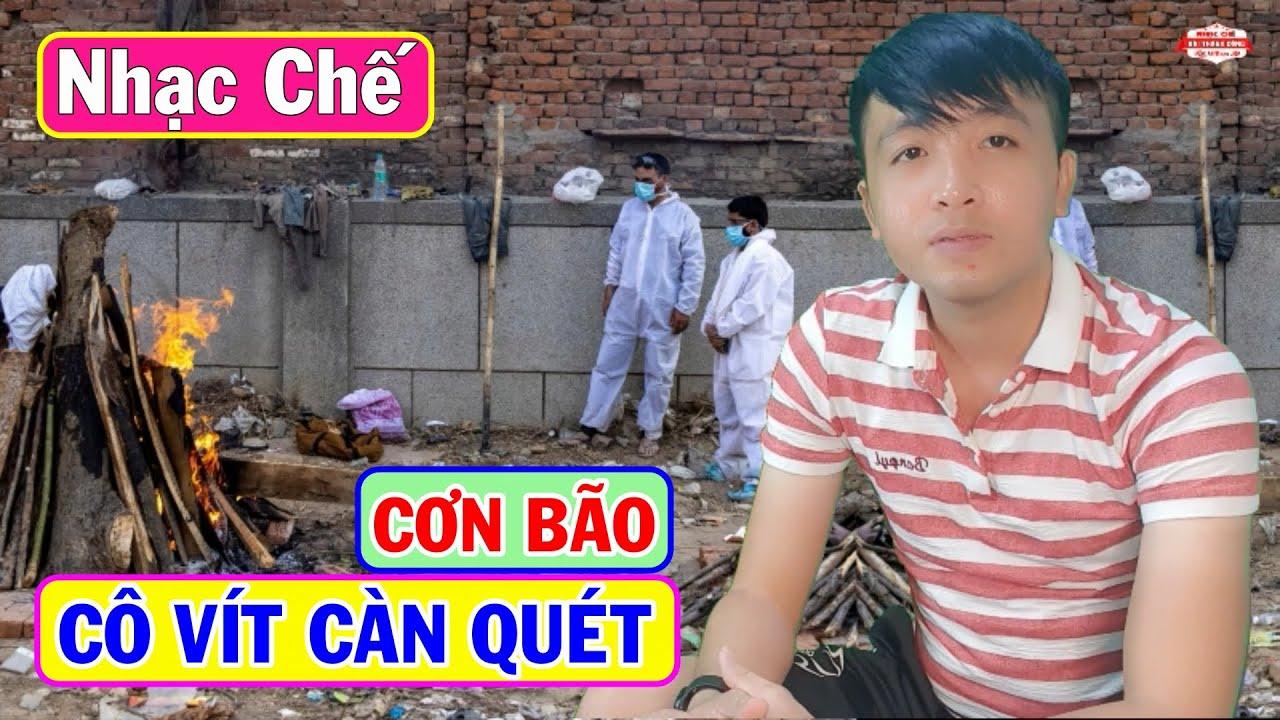 Nhạc Chế   Cơn Bão Cô Vít Càn Quét Việt Nam Khiến Nhiều Người Lâm Vào Cảnh Kiệt Quệ   Quá Là Xót Xa