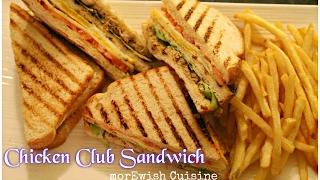 Chicken Club Sandwich  Desi style recipe by morEwish